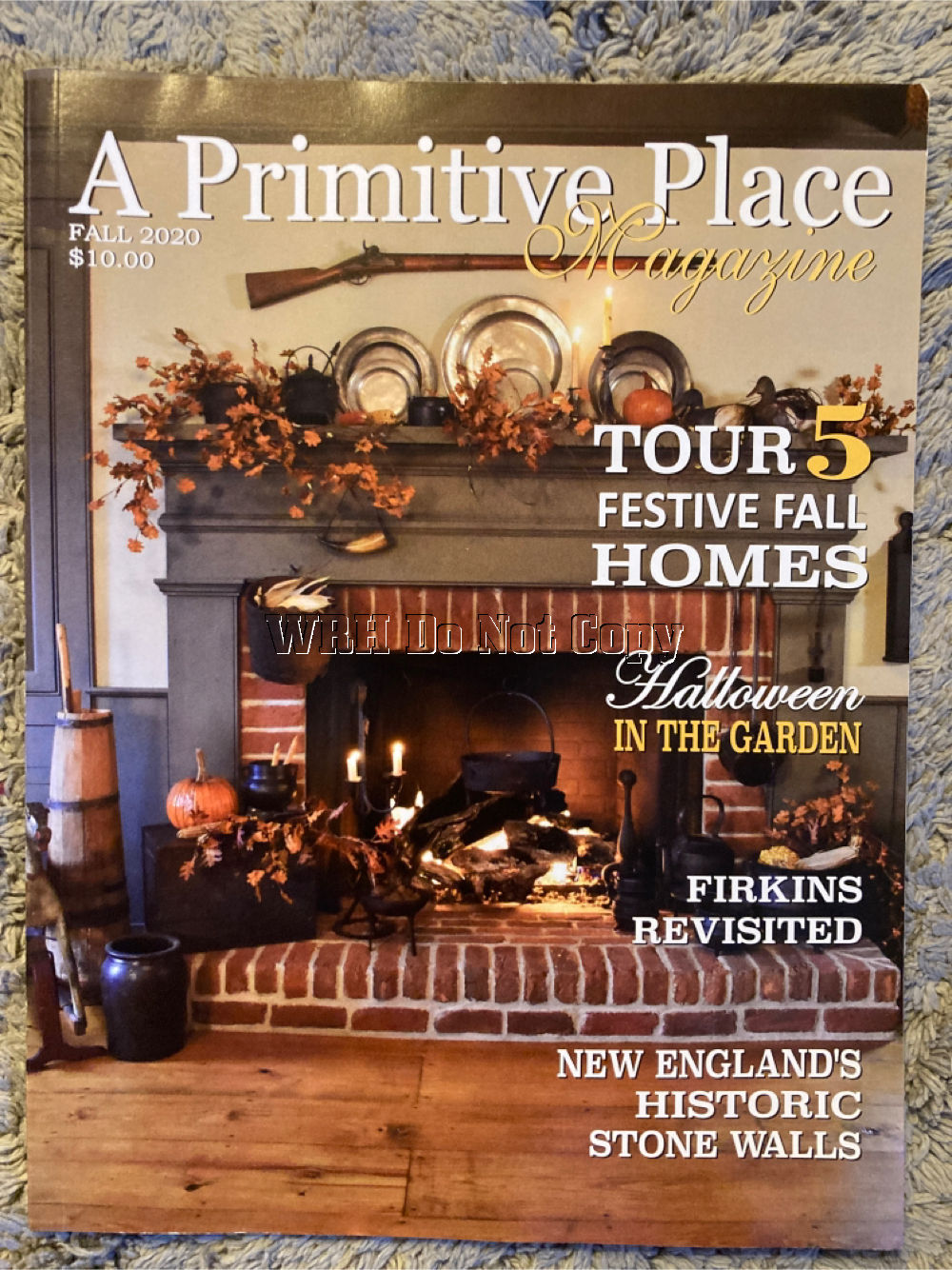 A PRIMITIVE PLACE & COUNTRY JOURNAL MAGAZINE FALL 2020