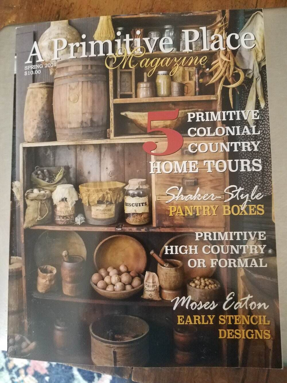 A PRIMITIVE PLACE & COUNTRY JOURNAL MAGAZINE Spring 2021